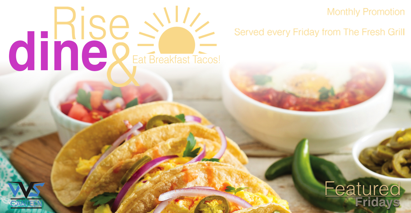 Featured Fridays Rise & Dine Tacos