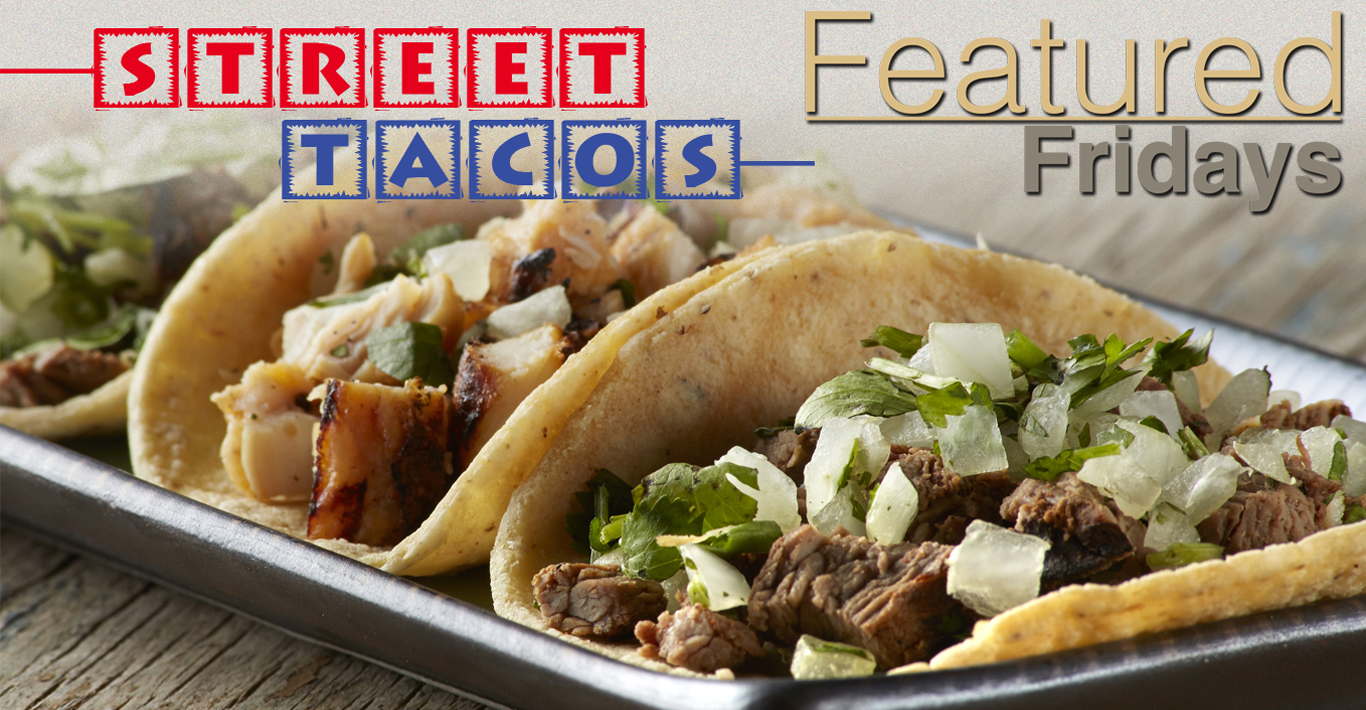 NEW! Featured Fridays – Street Tacos