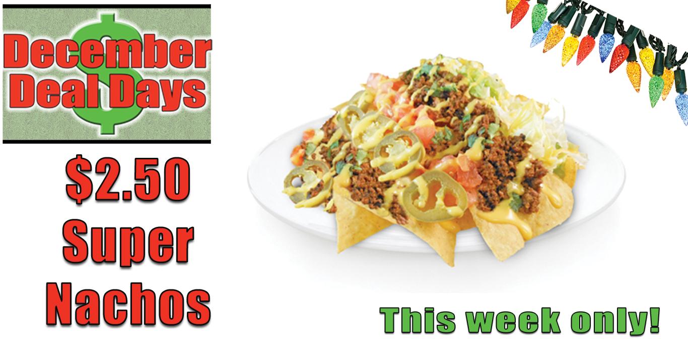 Deal Days: $2.50 Super Nachos